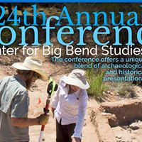 Center for Big Bend Studies 24th Annual Conference