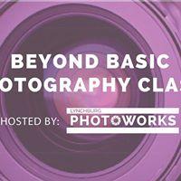 Beyond Basics Photography Class