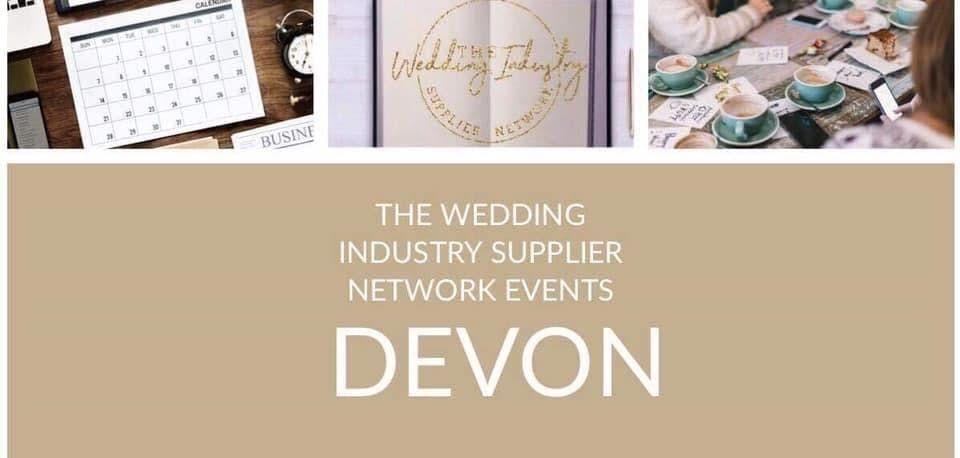 The Wedding Industry Supplier Networking  DEVON