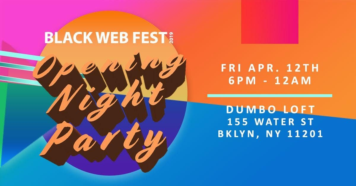 BLACK WEB FEST - OPENING NIGHT PARTY
