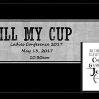 Fill My Cup Ladies Conference