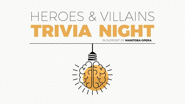 Manitoba Opera Heroes & Villains Trivia Night