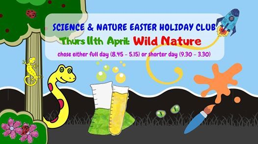 Science & Nature Easter Holiday Club Wild Nature