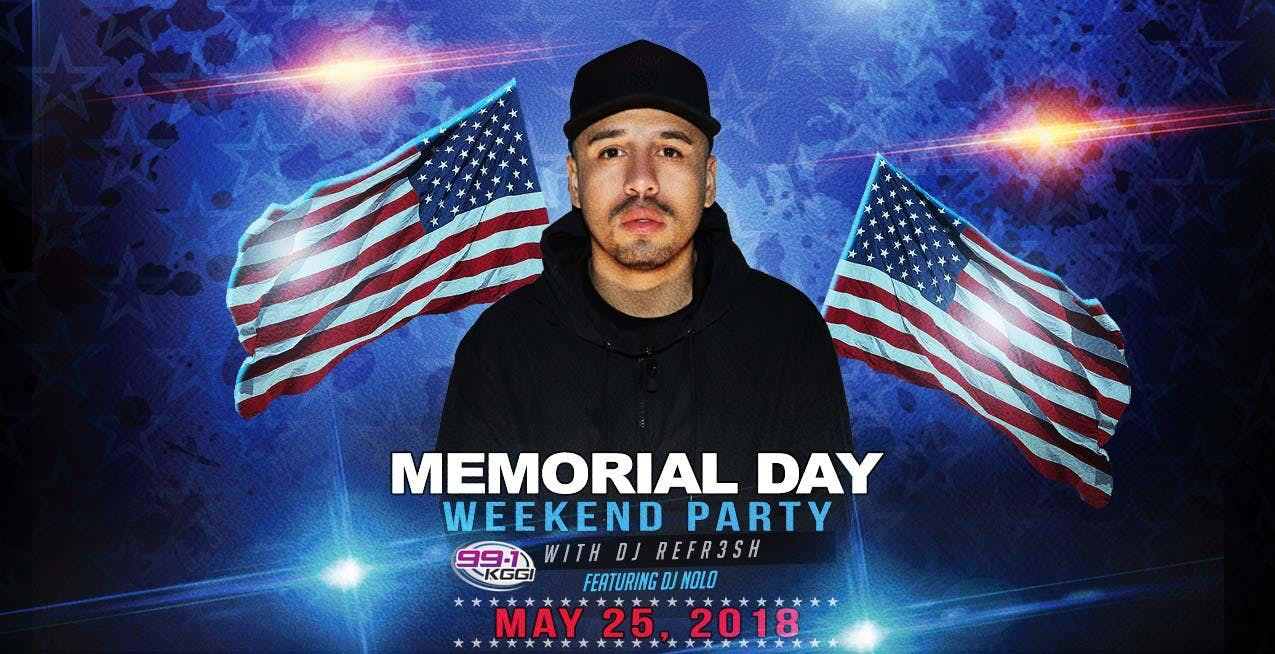 Memorial Day Weekend Party With 991 KGGI DJ Refr3sh