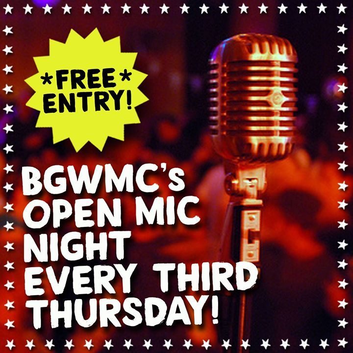 BGWMCs Open Mic Night Free Entry
