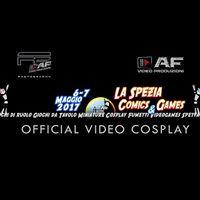 Official Video Cosplay - La Spezia Comics &amp Games 2017