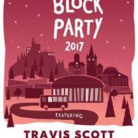 UU Presents BLOCK PARTY 2017 Travis Scott ZHU and AlunaGeorge