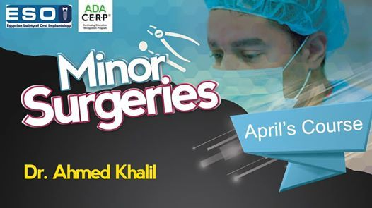 2nd- ESOI Minor Surgery Course with Dr. Ahmed Khalil