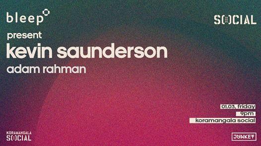 Bleep x Social prsnt Kevin Saunderson & Adam Rahman  1st March