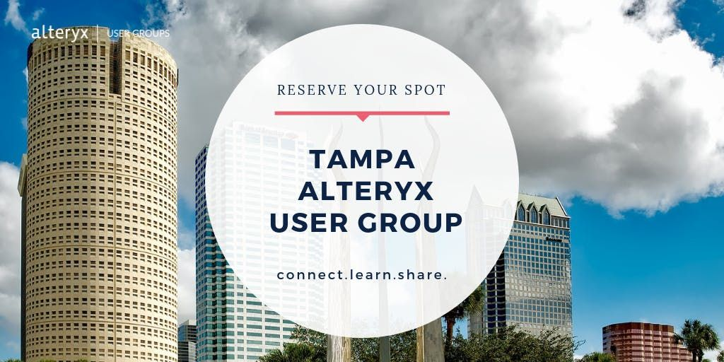 Tampa Alteryx User Group Q1 2019 Meeting