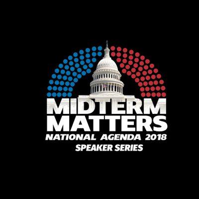 National Agenda 2018 Speaker Series Midterm Matters