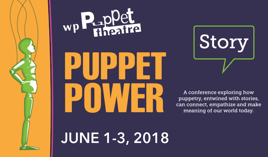 PUPPET POWER 2018 STORY  A Conference on Applied Puppetry