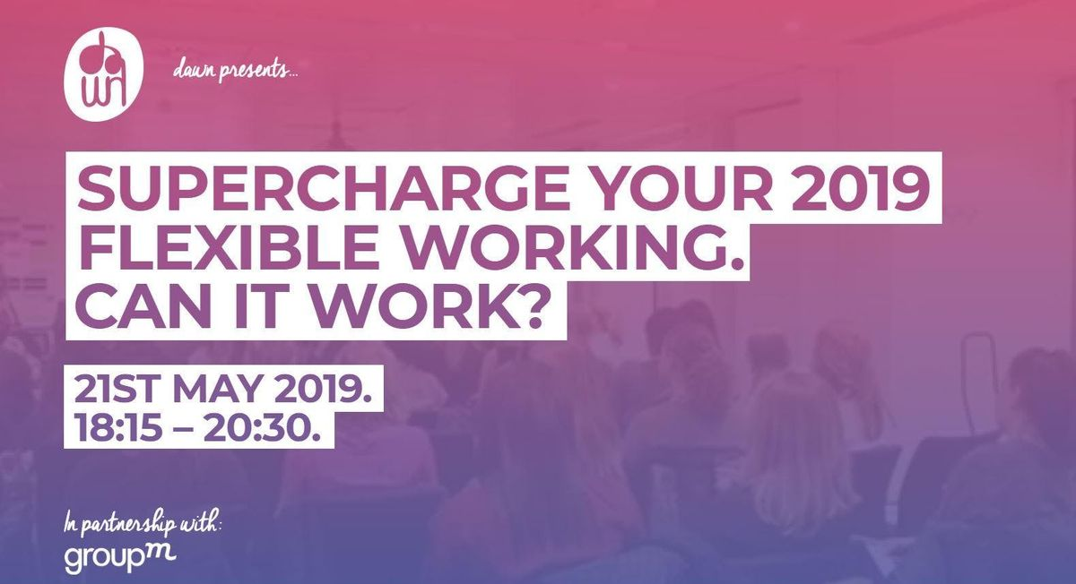 Supercharge your 2019 Flexible working can it work