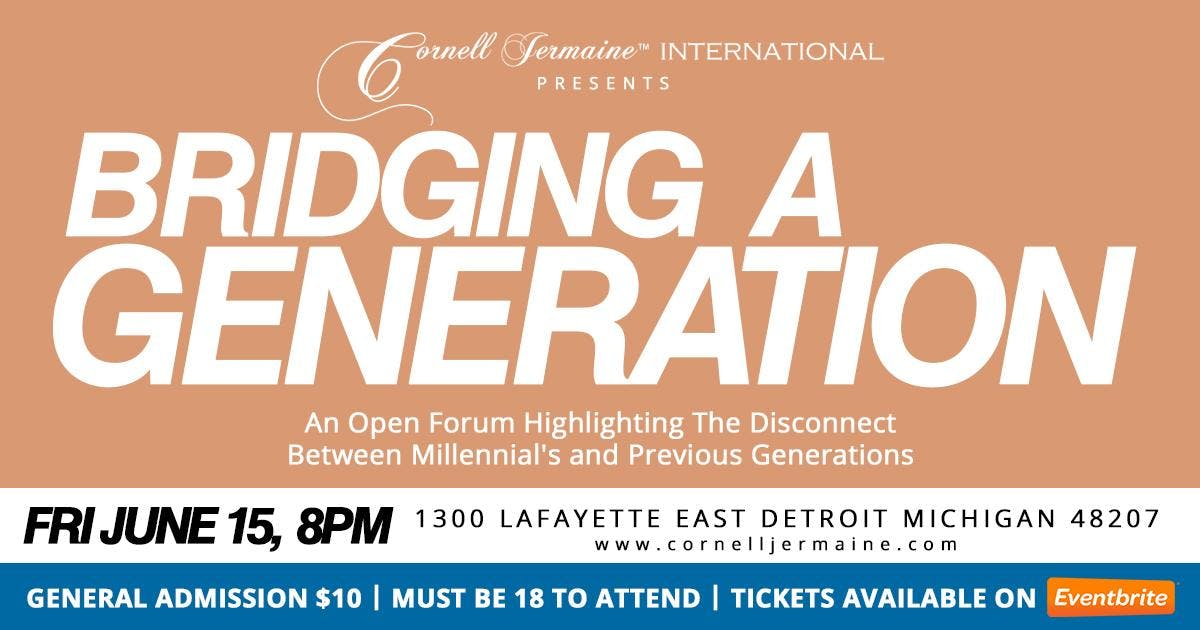Bridging A Generation An Open Forum Highlighting the Disconnect Between Millennials and Previous Generations.