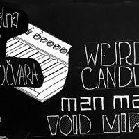 Void Mirror Weird Candle i ManMachine 24.4. u Movari