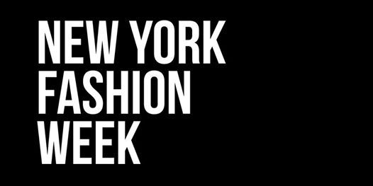 New York Fashion Week  February 7-10 2019