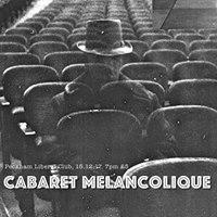 Cabaret Melancholique