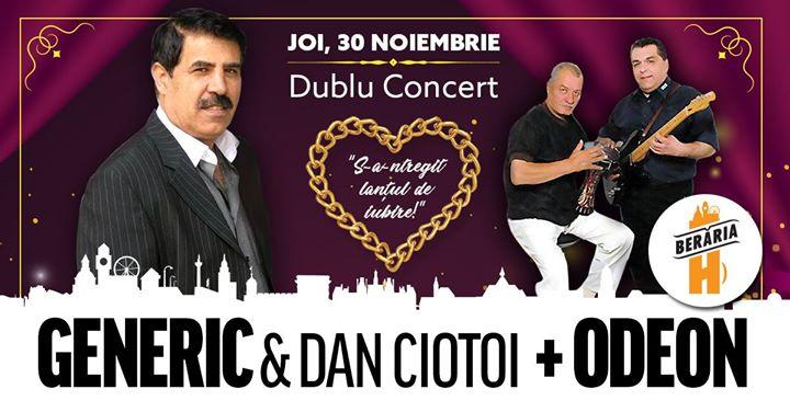 Generic & Dan Ciotoi Odeon - Dublu Concert la Berria H