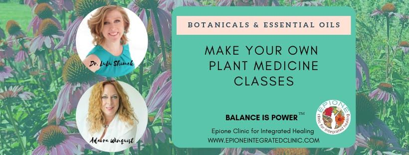 MAKE YOUR OWN MEDICINE - BOTANICAL CLASSES WITH DR. LULU
