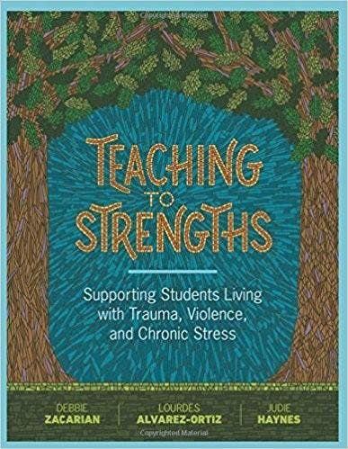 Teaching to Strengths for Trauma Violence and Chronic Stress