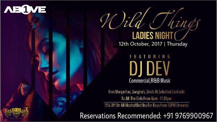 Wild Things (Ladies Night) Ft. DJ Dev - Thursday - 12th October