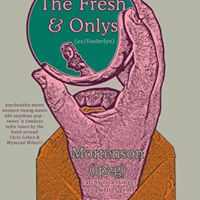 The Fresh &amp Onlys  Mortenson