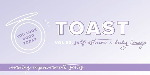 Toast Vol 03 Calgary - Self Esteem & Body Image