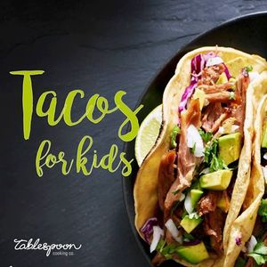 Kids Class Taco Fiesta with Tablespoon Cooking Co.