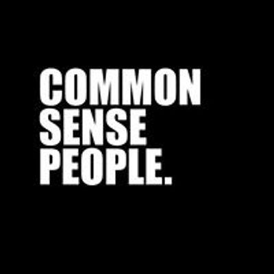 COMMON SENSE PEOPLE.