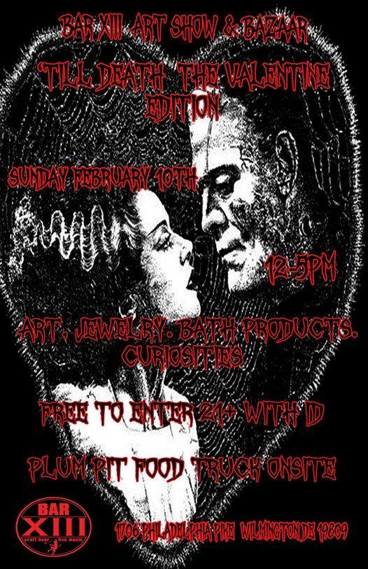 Bar XIII Art show & Bazaar Till Death Valentines Edition