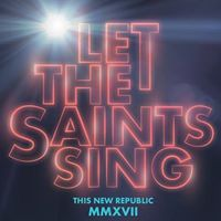 This New Republic Conference Let the Saints Sing