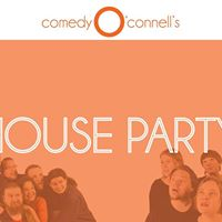HOUSE PARTY at ComedyOConnells