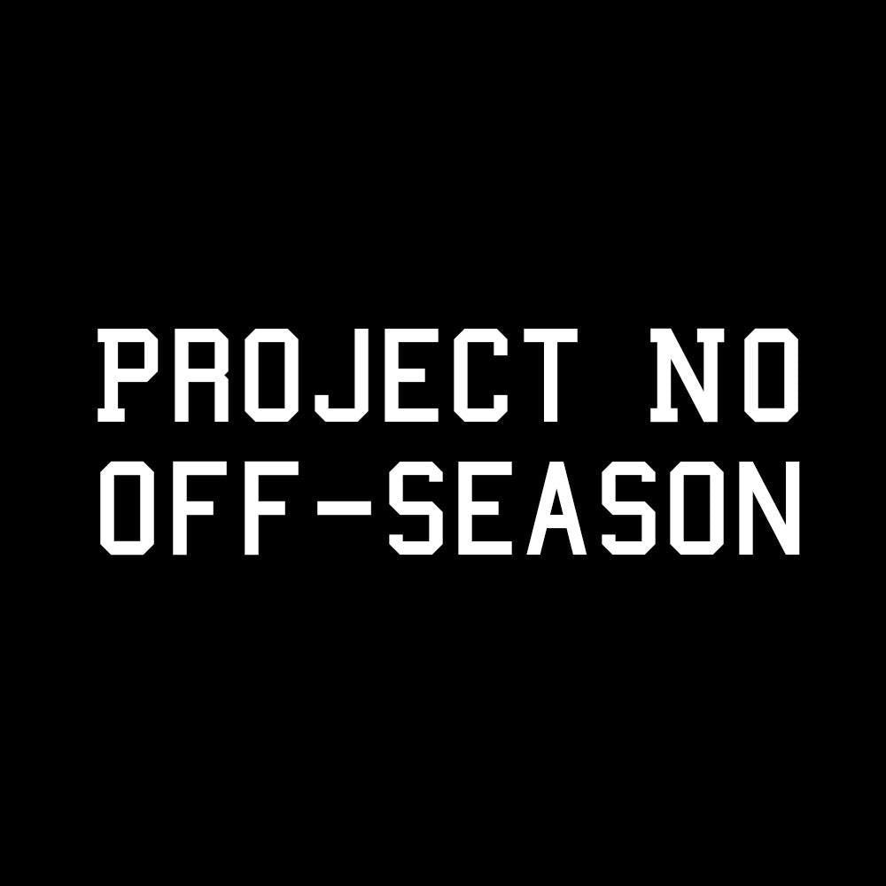PROJECT NO OFF-SEASON Be a Better Runner in 2019