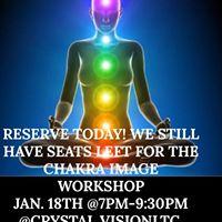 Chakra Image Workshop Chakra Image Workshop with color. March 21st CrystalVisionLtc. 7p-930p