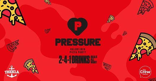 Pressure. Valentines Pizza Party.
