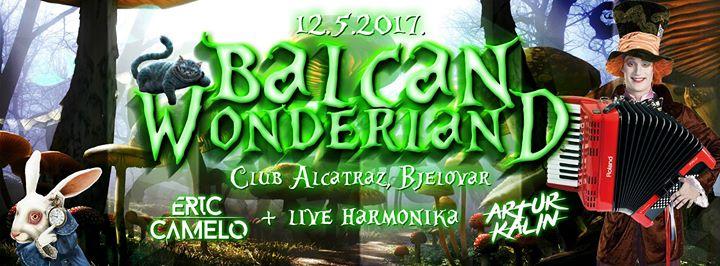Balcan Wonderland Alcatraz Bjelovar 12.05.2017
