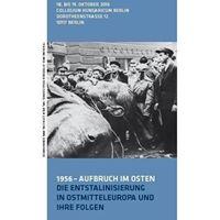 1956 - Aufbruch im Osten. Die Entstalinisierung in Ostmitteleuropa und ihre Folgen