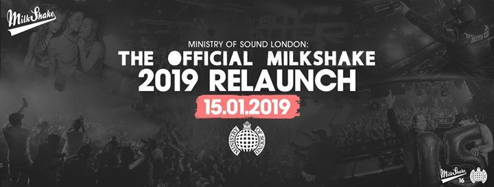 Milkshake Ministry of Sound Official 2019 Relaunch