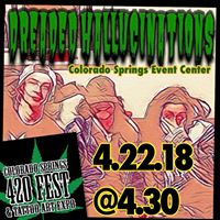 422 Dreaded Hallucinations  420 Fest  at Cos Event Center