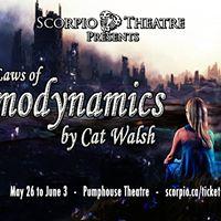 Scorpio Theatres The Laws of Thermodynamics