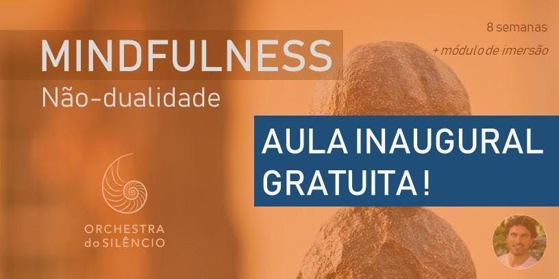 Aula inaugural de Mindfulness No-dualidade - So Paulo - SP