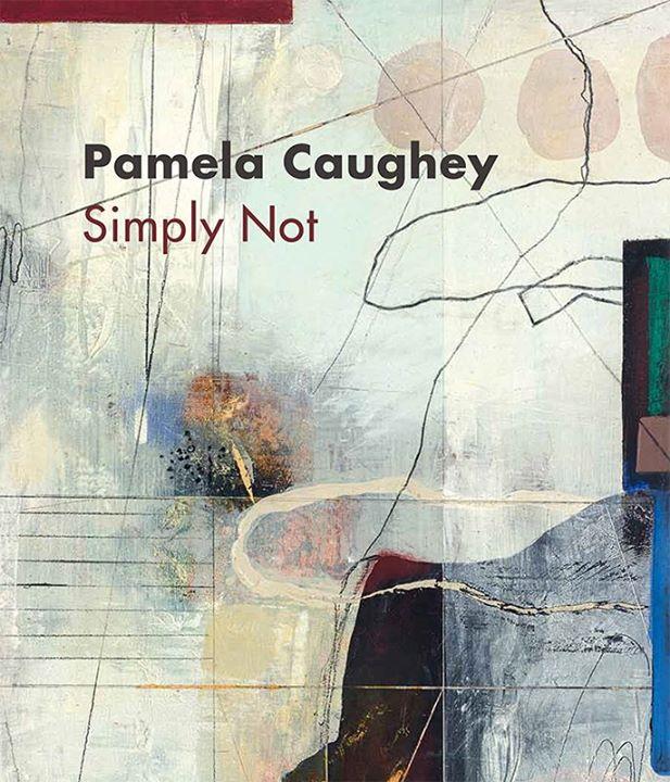 Simply Not Pamela Caughey (Opening Reception and Artist Talk)