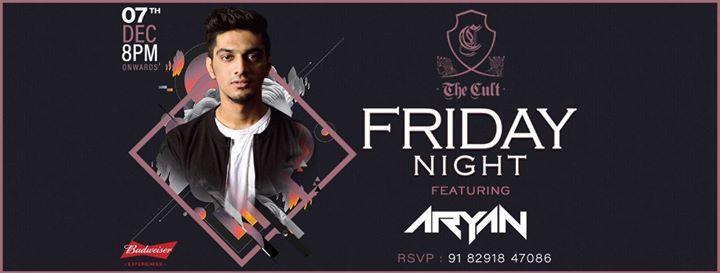Friday Night featuring DJ Aryan