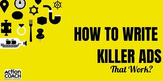 HOW TO WRITE KILLER ADS - THAT WORK