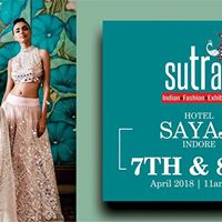 SUTRAA  The INDIAN FASHION EXHIBITION - INDORE