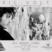 Eric Volta (Kll The DJ  Visionquest  Ellum) ALL NIGHT LONG
