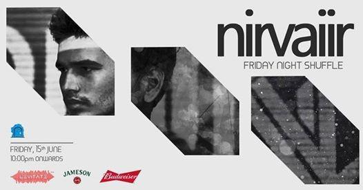 Friday Night Shuffle w Nirvaiir