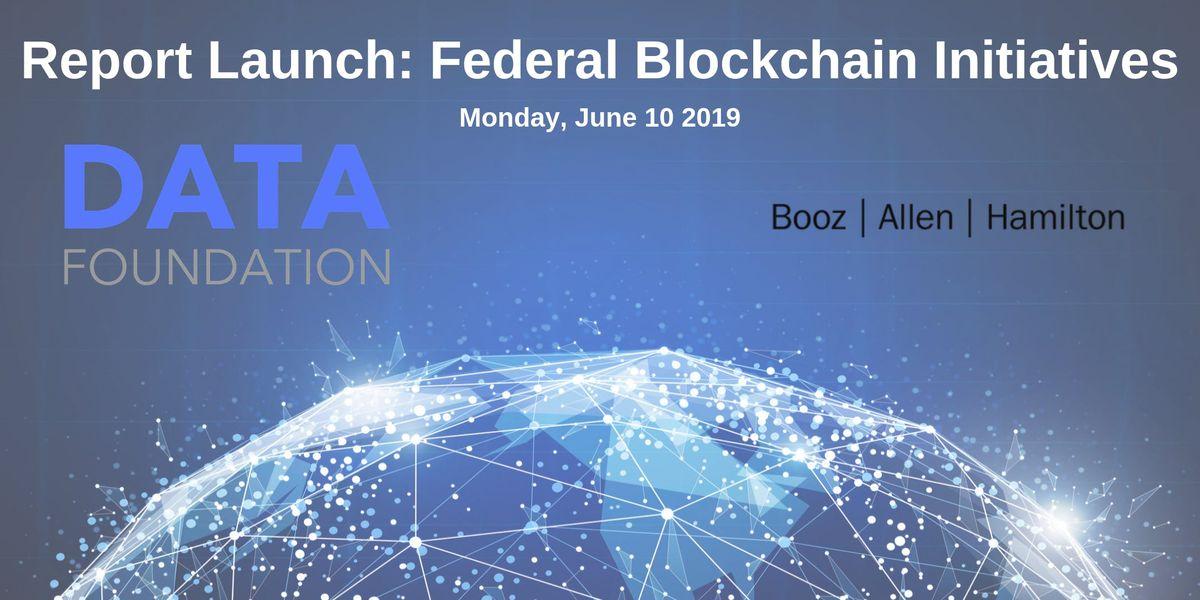 Report Launch Federal Blockchain Initiatives