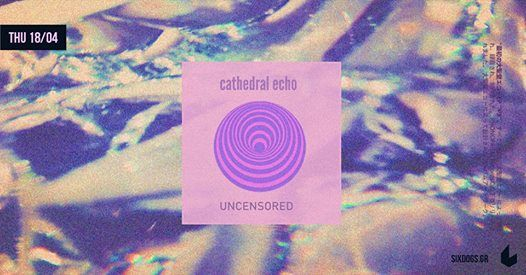 Cathedral Echo w Uncensored Live at six dogs
