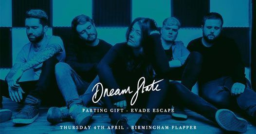 Sold out  DREAM STATE plus Parting Gift - Birmingham